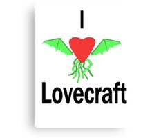 I Love Lovecraft Canvas Print