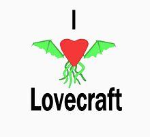 I Love Lovecraft Unisex T-Shirt