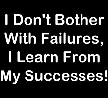 I Learn From My Successes by geeknirvana