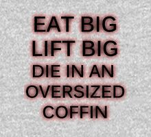 Eat Big. Lift Big. Die in an oversized coffin Tank Top
