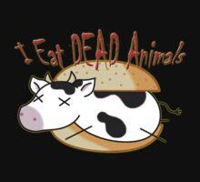 I Eat DEAD Animals by DarthSpanky