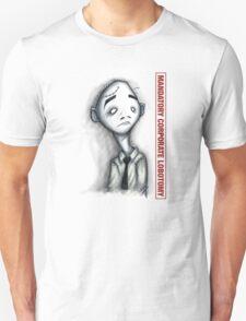 Mandatory Corporate Lobotomy Unisex T-Shirt