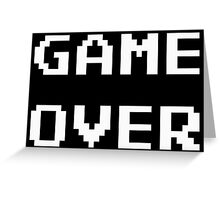 Game Over. Greeting Card