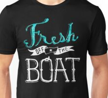 Fresh Off The Boat Unisex T-Shirt