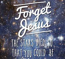 Forget Jesus by AlexGDavis
