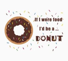 If I were Food I'd be a Donut Kids Tee