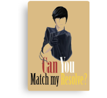 Can You Match My Resolve Canvas Print