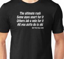 All you gotta do is ski Unisex T-Shirt
