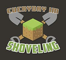 Everyday I'm Shoveling! by thehookshot