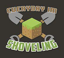 Everyday I'm Shoveling! by thehookshot