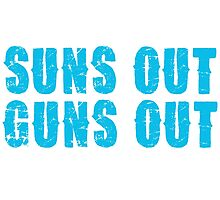 SUNS OUT! GUNS OUT! Photographic Print