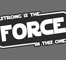 Strong is the Force by thehookshot