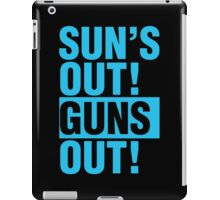 SUNS OUT! GUNS OUT! iPad Case/Skin