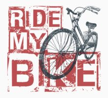 Ride My Bike by designbymike