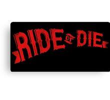 Ride Or Die Canvas Print