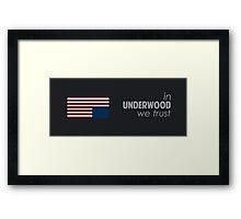 "House of Cards - ""In Underwood We Trust"" v.black Framed Print"