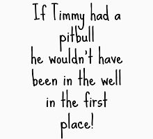 If Timmy had a Pitbull... Womens Fitted T-Shirt