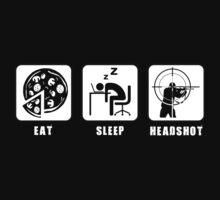 Eat, Sleep, Headshot by thehookshot