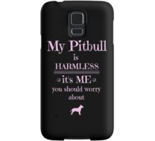 My Pitbull is harmless - it's me you should worry about Samsung Galaxy Case/Skin