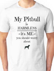 My pitbull is harmless - black on white Unisex T-Shirt