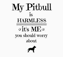 My pitbull is harmless - black on white T-Shirt