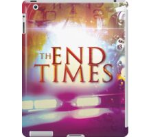The End Times iPad Case/Skin