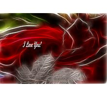 Love Remains The Same, I Love You! Photographic Print