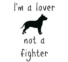 I'm a lover - not a fighter Photographic Print