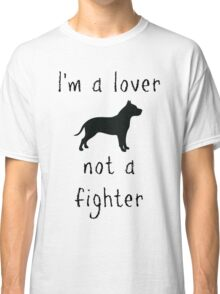 I'm a lover - not a fighter Classic T-Shirt