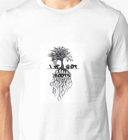 I've Got Roots  Unisex T-Shirt