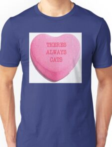 There's Always Cats Unisex T-Shirt