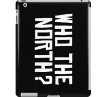 Who The North? (Raptors) iPad Case/Skin
