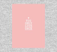 you only love once (yolo) Unisex T-Shirt