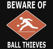 BEWARE OF BALL THIEVES by OTIS PORRITT