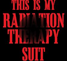 this is my radiation therapy suit by teeshoppy