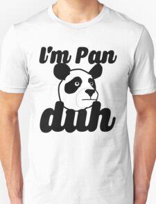 I'M PAN DUH T-Shirt