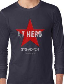 I.T HERO - SYSADMIN.. Long Sleeve T-Shirt