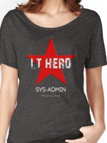 I.T HERO - SYSADMIN.. Women's Relaxed Fit T-Shirt