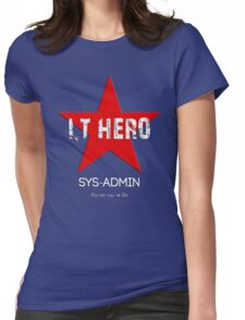 I.T HERO - SYSADMIN.. Womens Fitted T-Shirt
