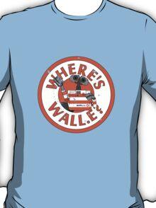 Where's Wall-e? T-Shirt