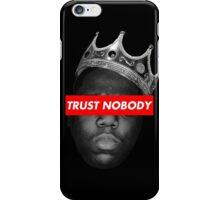 Biggie Smalls 'Trust Nobody' (BLK&WHT) iPhone Case/Skin