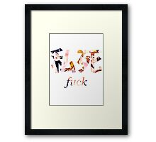 OH NO F*CK Framed Print