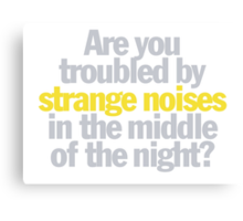 Ghostbusters - Are you troubled by strange noises in the night? Canvas Print