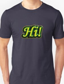 Hi! Unisex T-Shirt