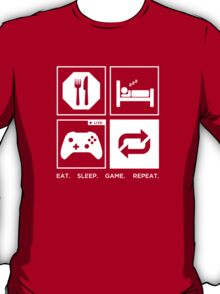 Eat. Sleep. Game. Repeat. T-Shirt