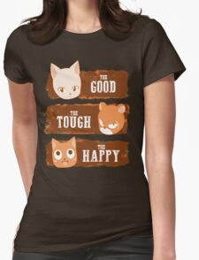 The Good, The Tough and The Happy Womens Fitted T-Shirt