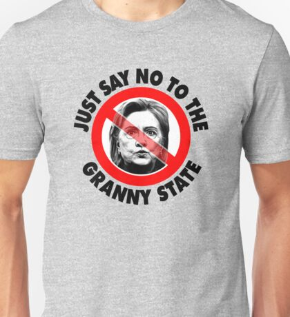 Just Say No Granny State Unisex T-Shirt