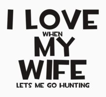 I Love My Wife by shakeoutfitters
