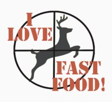 I Love Fast Food by shakeoutfitters