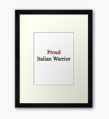 Proud Italian Warrior  Framed Print